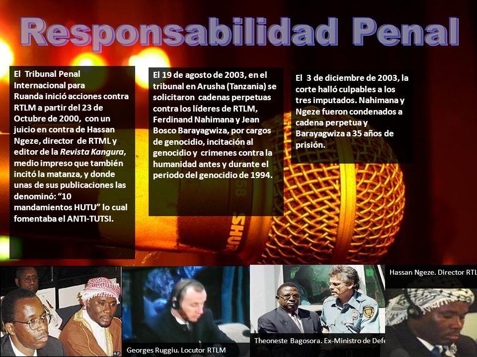 El 19 de agosto de 2003, en el tribunal en Arusha (Tanzania) se solicitaron cadenas perpetuas contra los líderes de RTLM, Ferdinand Nahimana y Jean Bo