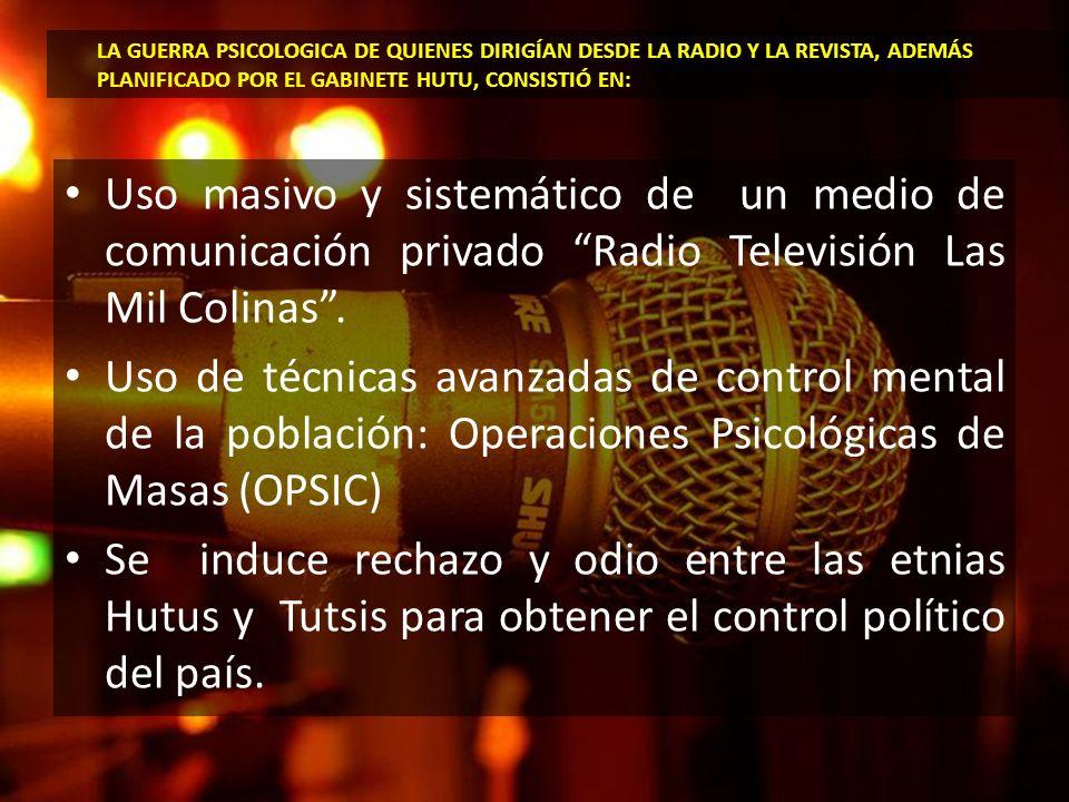 Uso masivo y sistemático de un medio de comunicación privado Radio Televisión Las Mil Colinas. Uso de técnicas avanzadas de control mental de la pobla