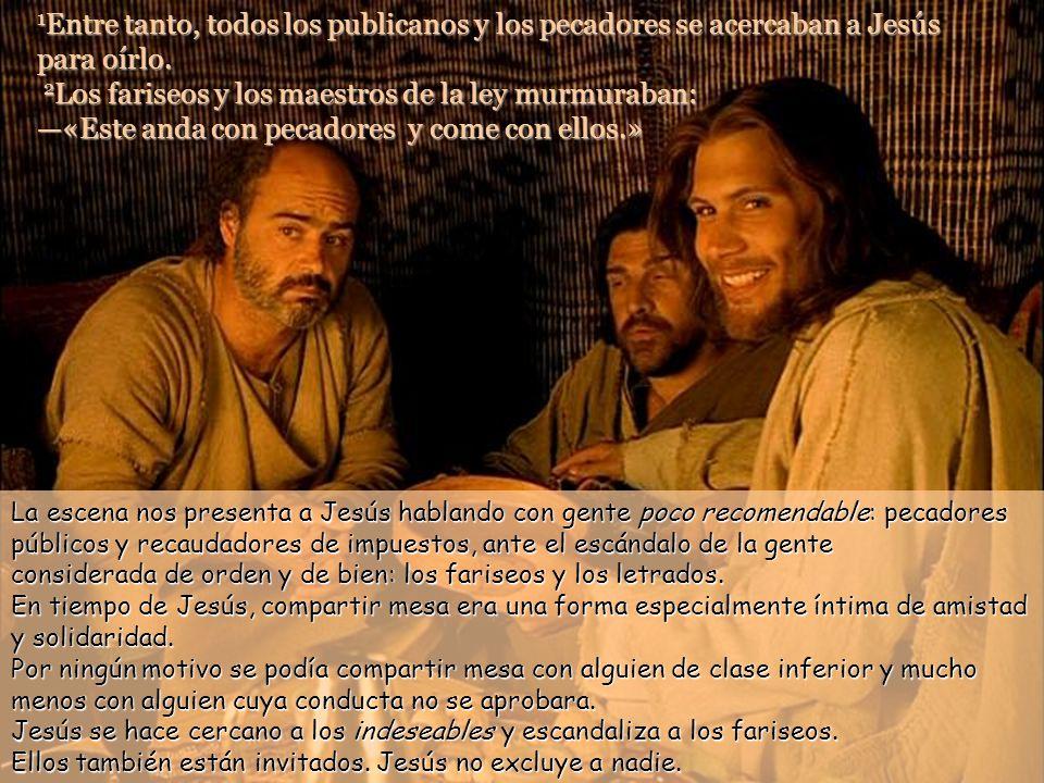 Otra edición y publicación gratuita de www.vitanoblepowerpoints.net 1 Entre tanto, todos los publicanos y los pecadores se acercaban a Jesús para oírlo.