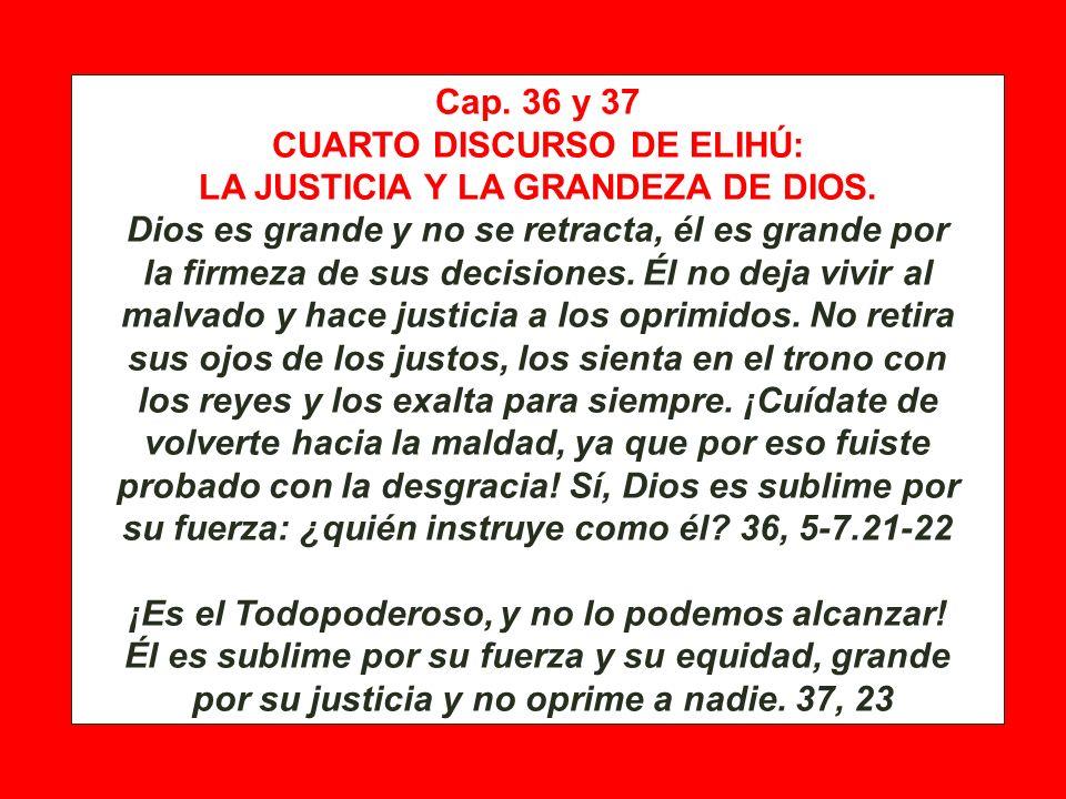 Cap. 34 SEGUNDO DISCURSO DE ELIHÚ: DEFENSA DE LA JUSTICIA DE DIOS. Por eso, escúchenme, hombres sensatos: ¡lejos de Dios la maldad, y del Todopoderoso