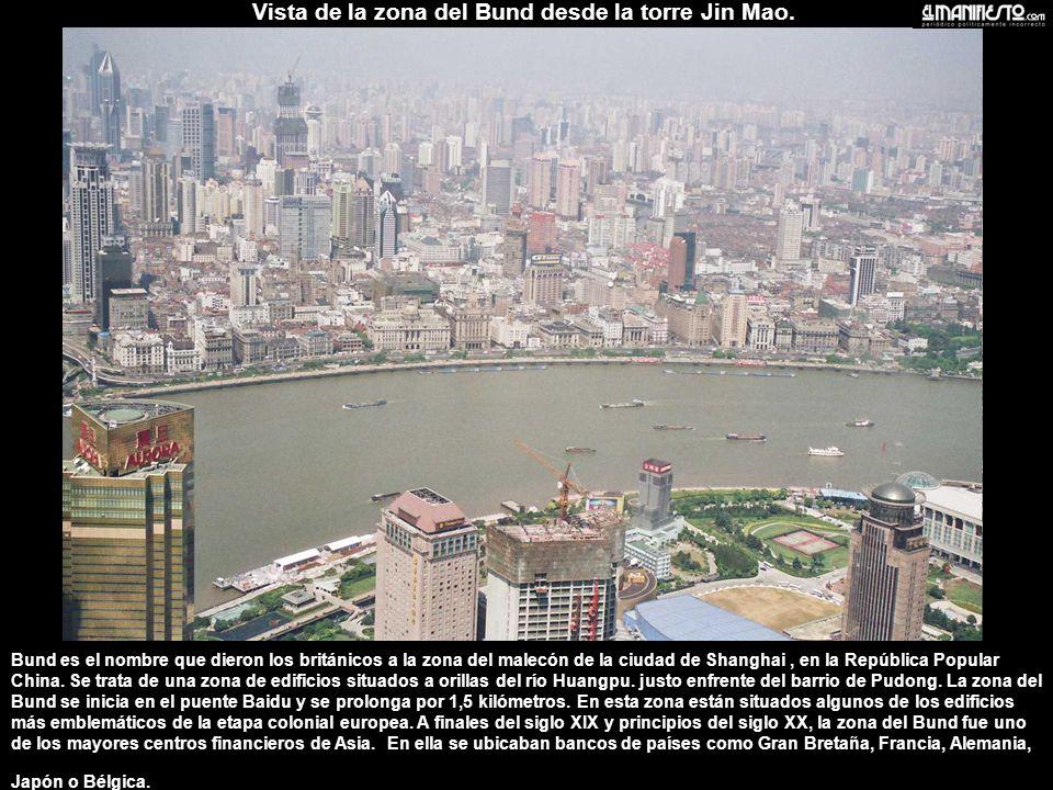 Bund es el nombre que dieron los británicos a la zona del malecón de la ciudad de Shanghai, en la República Popular China.