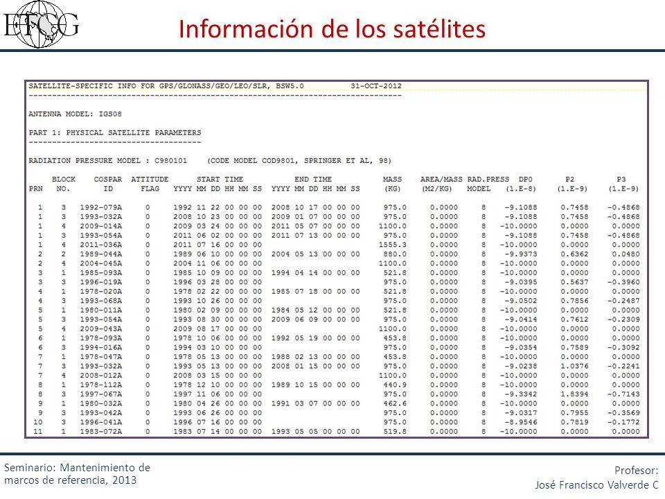 Información de los satélites Seminario: Mantenimiento de marcos de referencia, 2013 Profesor: José Francisco Valverde C