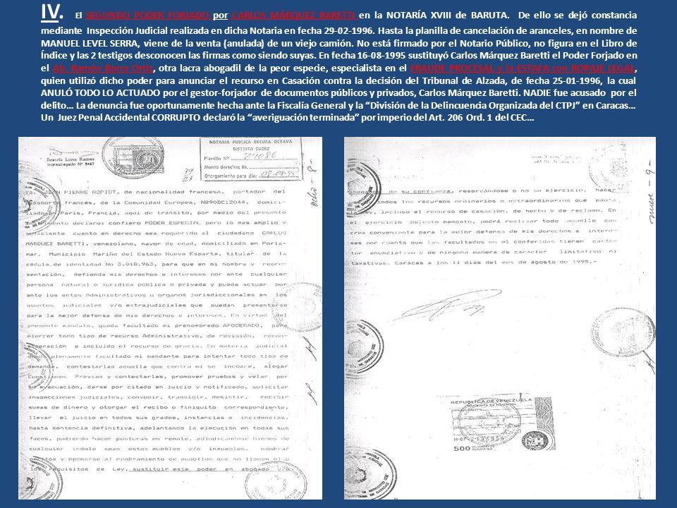 IV. El SEGUNDO PODER FORJADO por CARLOS MÁRQUEZ BARETTI en la NOTARÍA XVIII de BARUTA. De ello se dejó constancia mediante Inspección Judicial realiza
