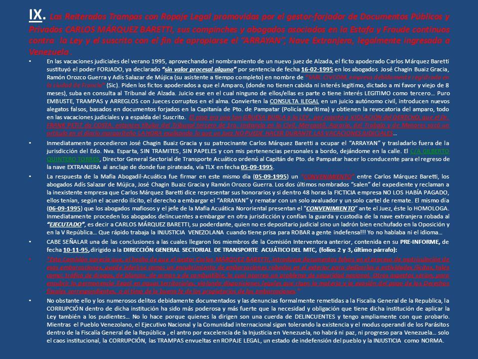 IX. Las Reiteradas Trampas con Ropaje Legal promovidas por el gestor-forjador de Documentos Públicos y Privados CARLOS MÁRQUEZ BARETTI, sus compinches