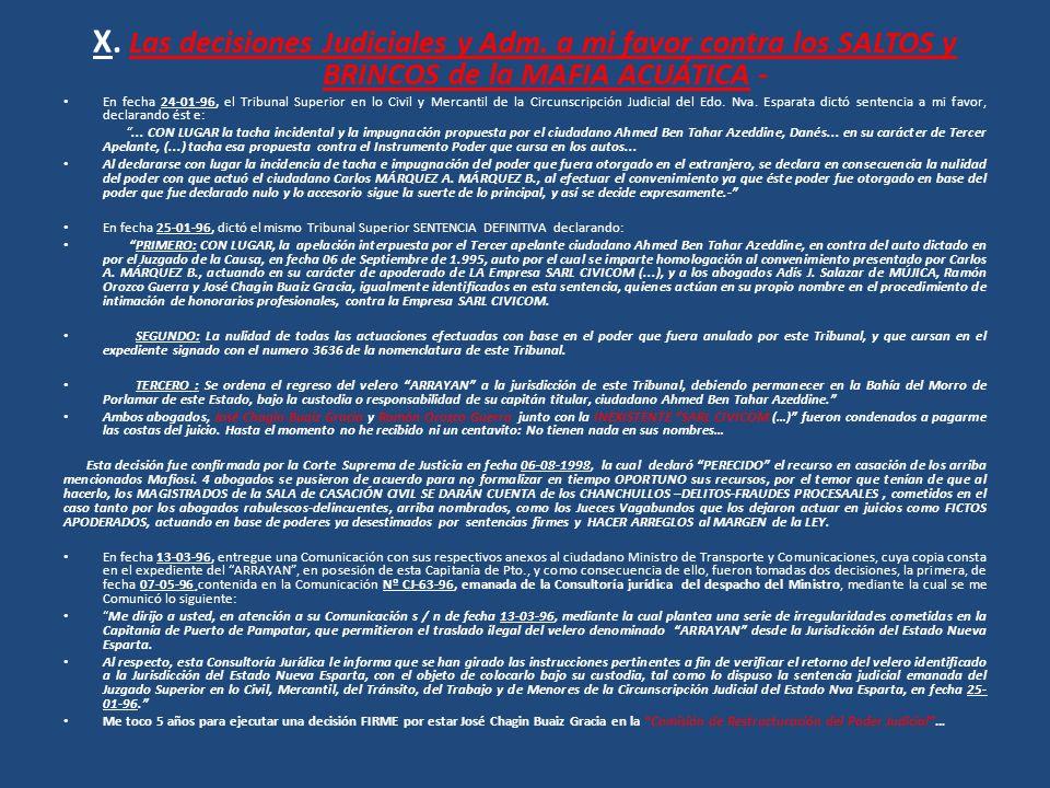 X. Las decisiones Judiciales y Adm. a mi favor contra los SALTOS y BRINCOS de la MAFIA ACUÁTICA - En fecha 24-01-96, el Tribunal Superior en lo Civil