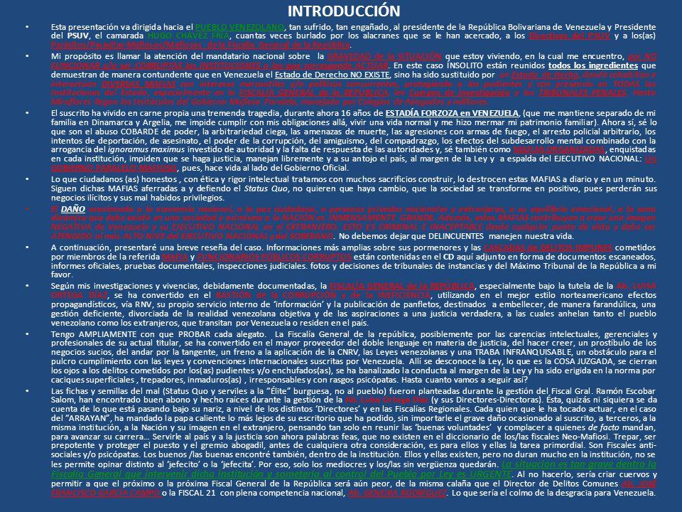 INTRODUCCIÓN E sta presentación va dirigida hacia el PUEBLO VENEZOLANO, tan sufrido, tan engañado, al presidente de la República Bolivariana de Venezu
