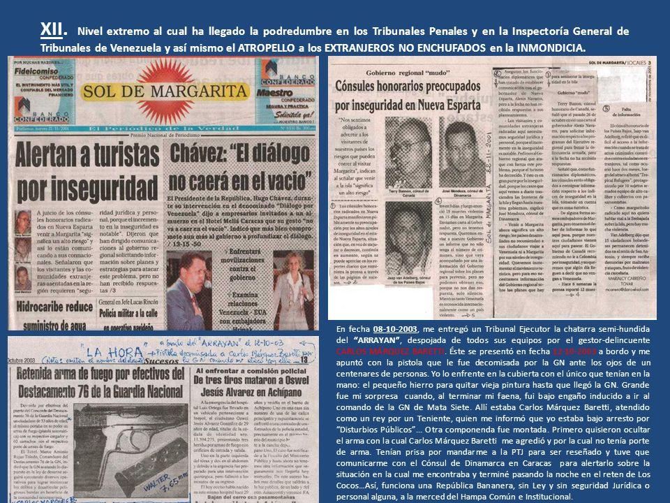 XII. Nivel extremo al cual ha llegado la podredumbre en los Tribunales Penales y en la Inspectoría General de Tribunales de Venezuela y así mismo el A