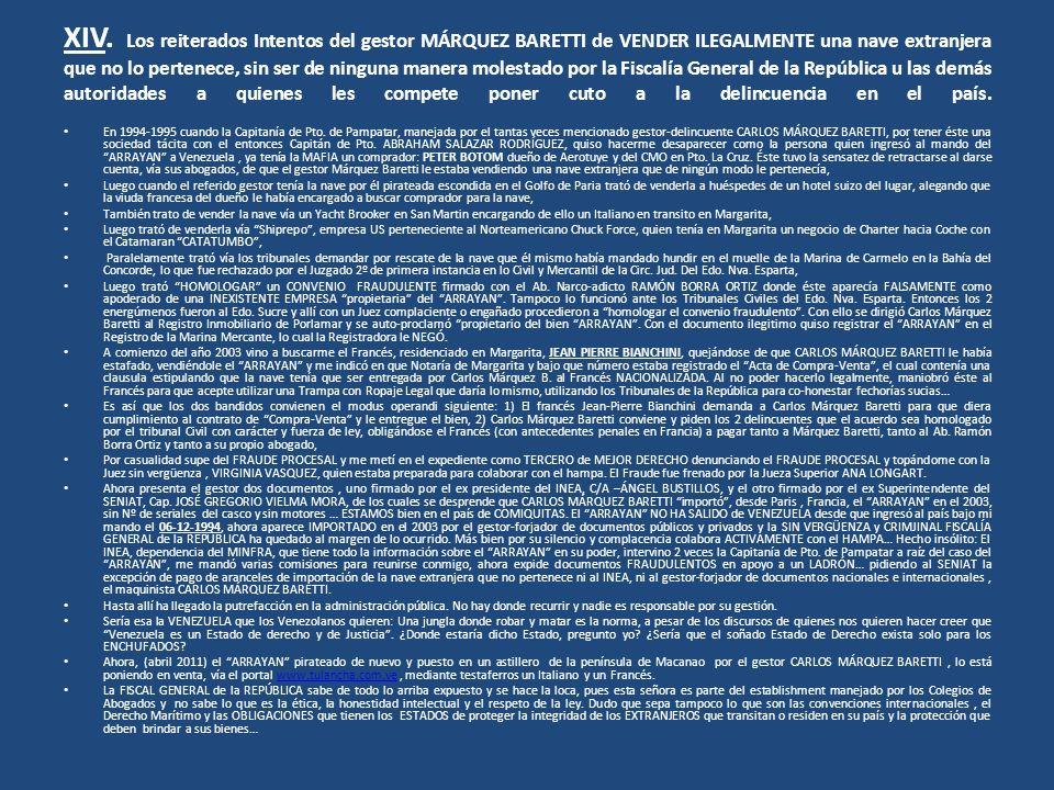 XIV. Los reiterados Intentos del gestor MÁRQUEZ BARETTI de VENDER ILEGALMENTE una nave extranjera que no lo pertenece, sin ser de ninguna manera moles