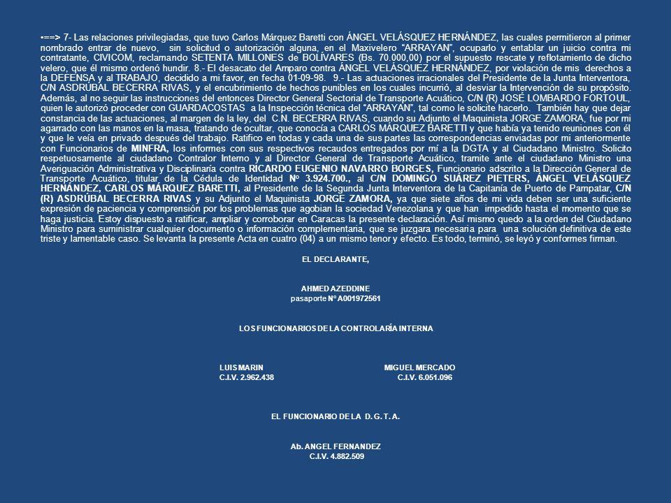 ==> 7- Las relaciones privilegiadas, que tuvo Carlos Márquez Baretti con ÁNGEL VELÁSQUEZ HERNÁNDEZ, las cuales permitieron al primer nombrado entrar d