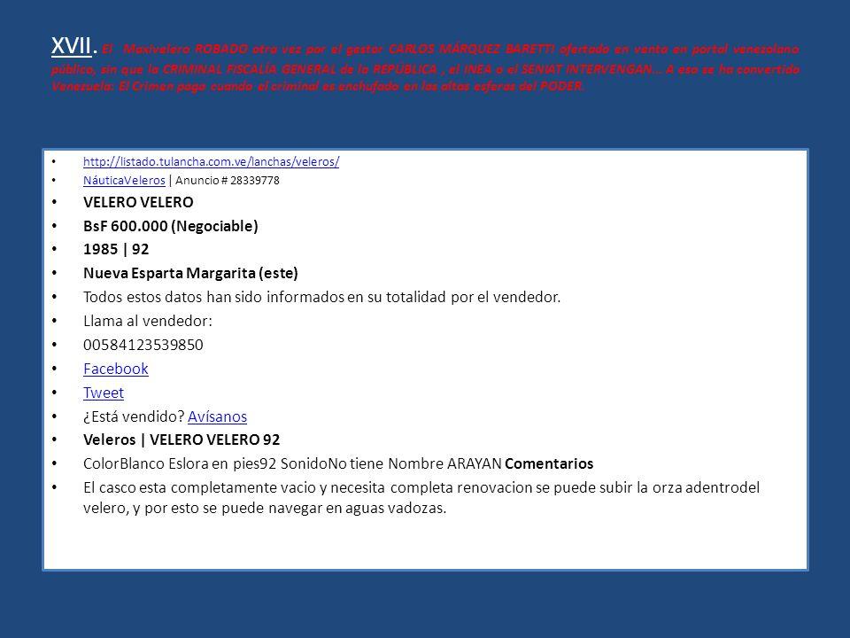 XVII. El Maxivelero ROBADO otra vez por el gestor CARLOS MÁRQUEZ BARETTI ofertado en venta en portal venezolano público, sin que la CRIMINAL FISCALÍA