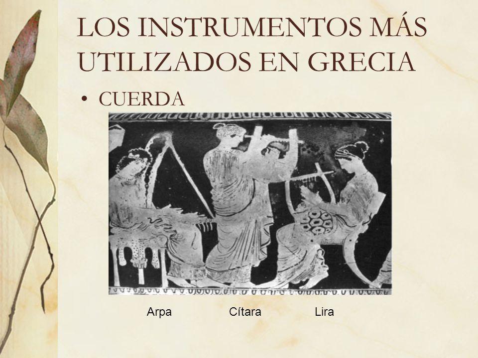 LOS INSTRUMENTOS MÁS UTILIZADOS EN GRECIA CUERDA ArpaCítaraLira