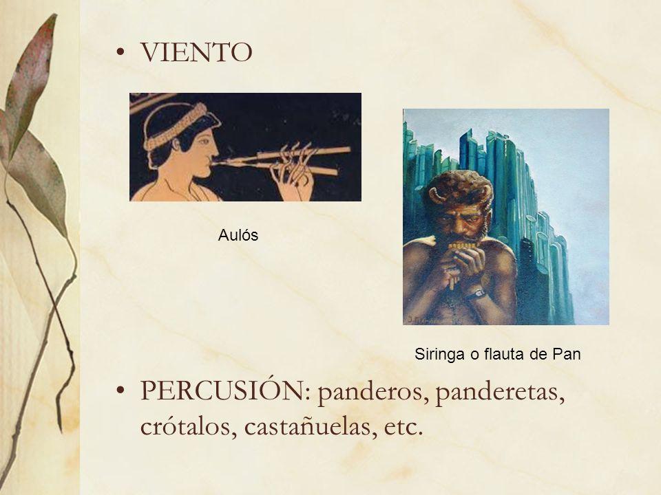 VIENTO PERCUSIÓN: panderos, panderetas, crótalos, castañuelas, etc. Aulós Siringa o flauta de Pan