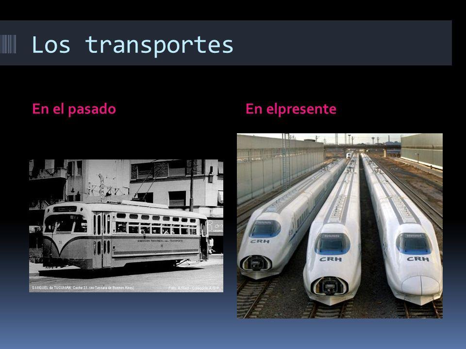 Los transportes En el pasadoEn elpresente