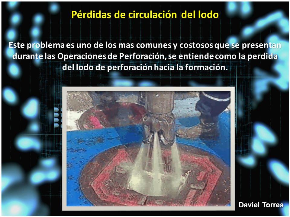 Pérdidas de circulación del lodo Este problema es uno de los mas comunes y costosos que se presentan durante las Operaciones de Perforación, se entiende como la perdida del lodo de perforación hacia la formación.