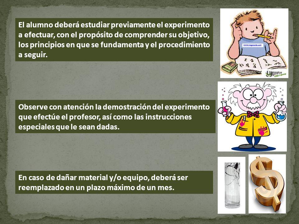 El alumno deberá estudiar previamente el experimento a efectuar, con el propósito de comprender su objetivo, los principios en que se fundamenta y el