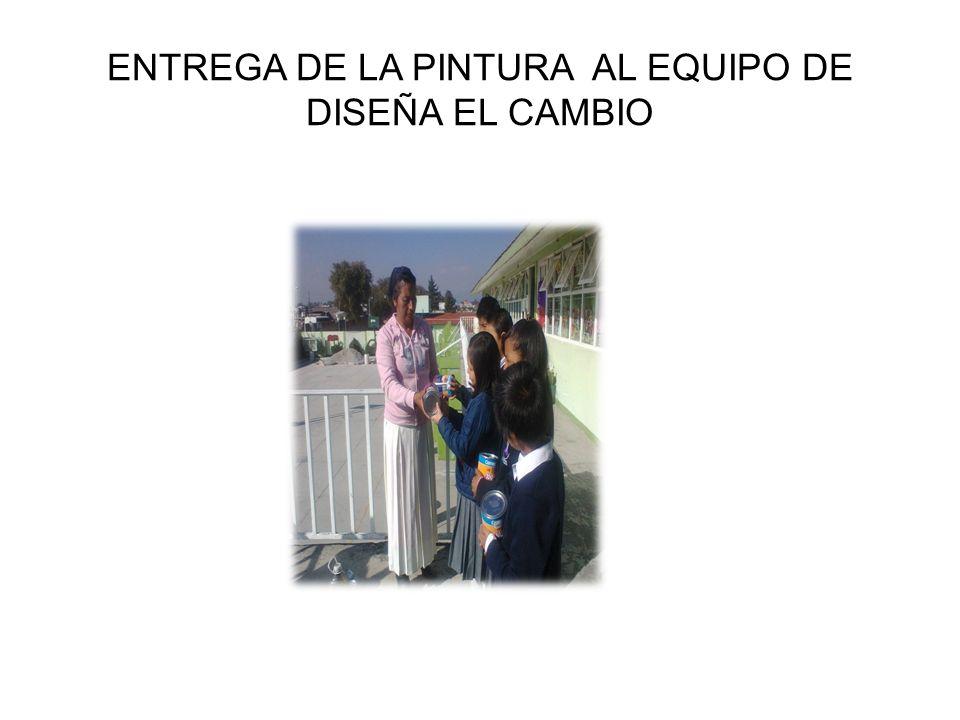 ENTREGA DE LA PINTURA AL EQUIPO DE DISEÑA EL CAMBIO