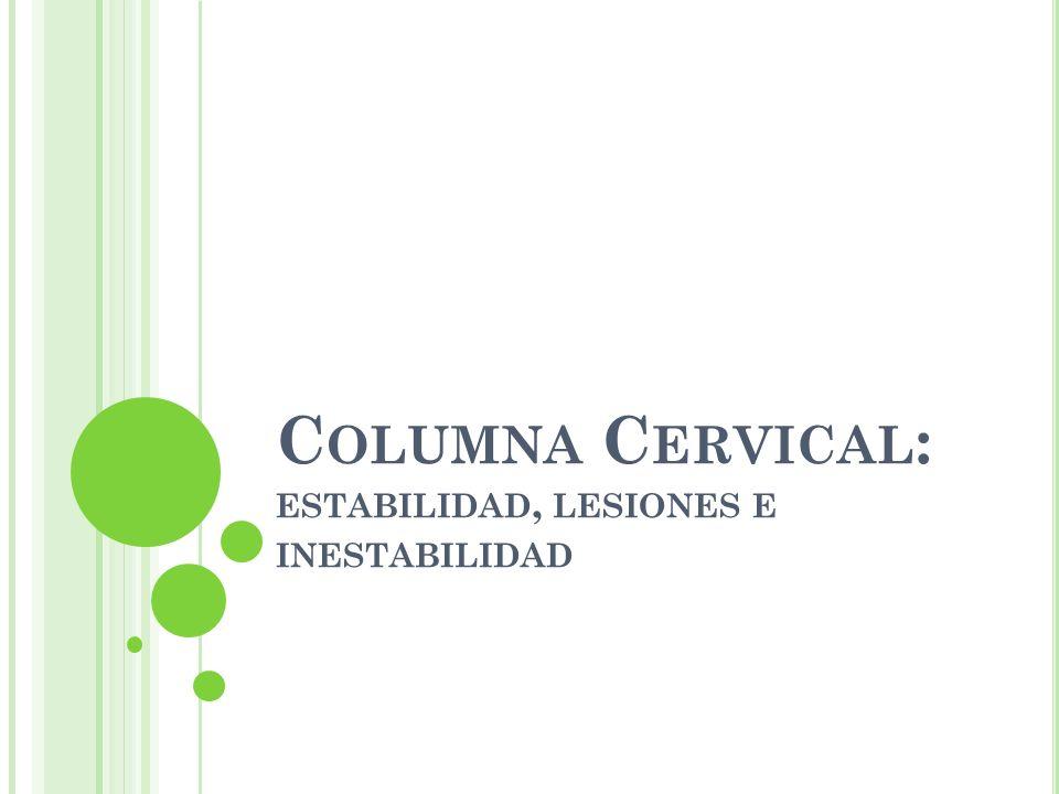 C OLUMNA C ERVICAL : ESTABILIDAD, LESIONES E INESTABILIDAD