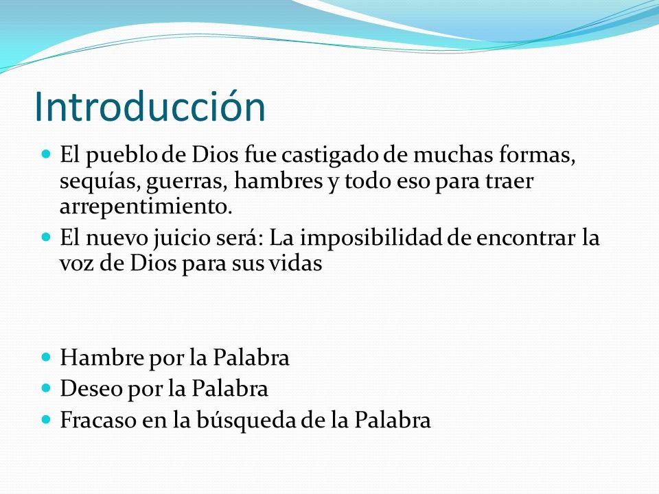 Introducción El pueblo de Dios fue castigado de muchas formas, sequías, guerras, hambres y todo eso para traer arrepentimiento.