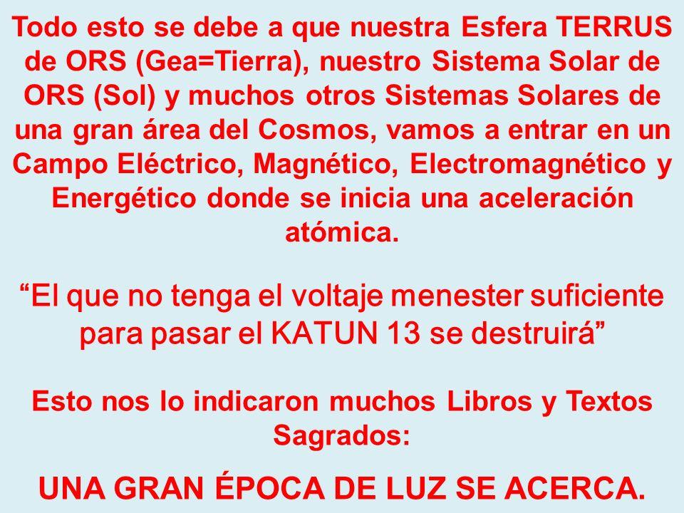 El KATUN 13 es una etapa crítica, que los sabios Mayas nos indicaron que llegaría en esta época. Lo que en los Libros Sagrados religiosos llaman El AP