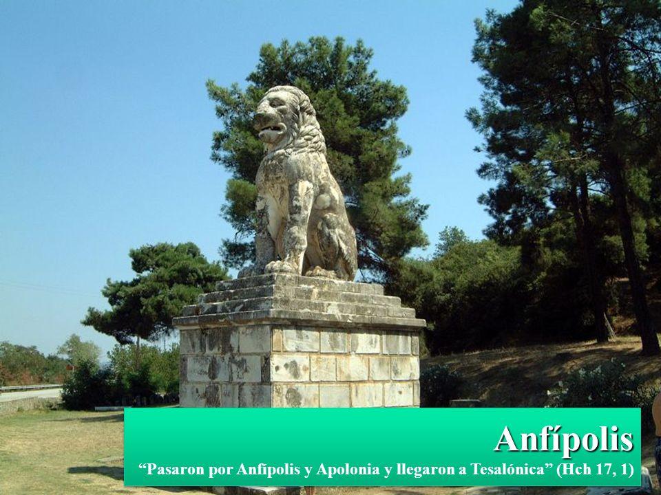 Anfípolis Anfípolis Pasaron por Anfípolis y Apolonia y llegaron a Tesalónica (Hch 17, 1) Anfípolis Pasaron por Anfípolis y Apolonia y llegaron a Tesalónica (Hch 17, 1)