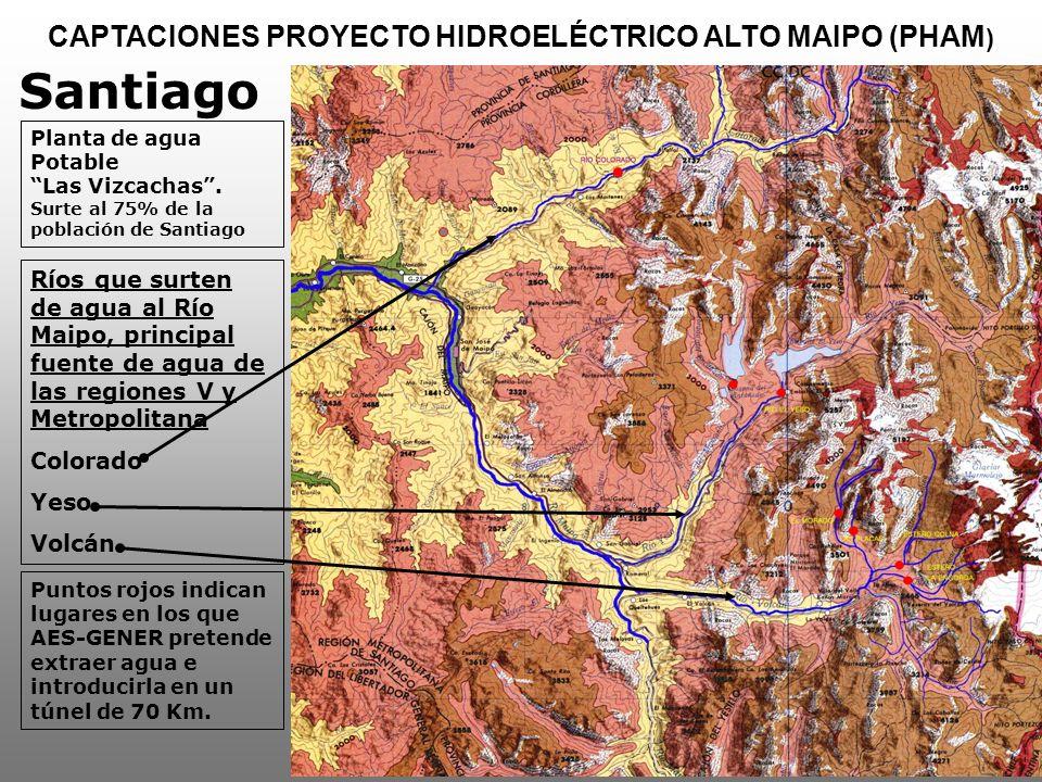 CAPTACIONES PROYECTO HIDROELÉCTRICO ALTO MAIPO (PHAM ) Santiago Ríos que surten de agua al Río Maipo, principal fuente de agua de las regiones V y Met