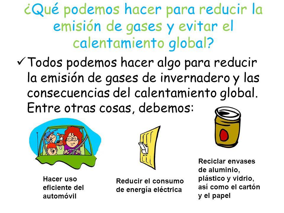 ¿Qué podemos hacer para reducir la emisión de gases y evitar el calentamiento global? Todos podemos hacer algo para reducir la emisión de gases de inv
