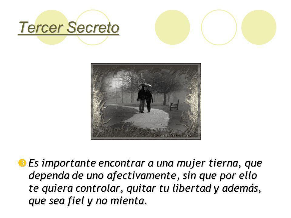 Segundo Secreto Es importante encontrar a una mujer alegre, que disfrute del baile, del fútbol y que te haga reír. Es importante encontrar a una mujer