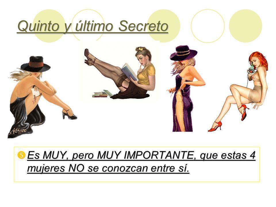 Quinto y último Secreto Es MUY, pero MUY IMPORTANTE, que estas 4 mujeres NO se conozcan entre sí.