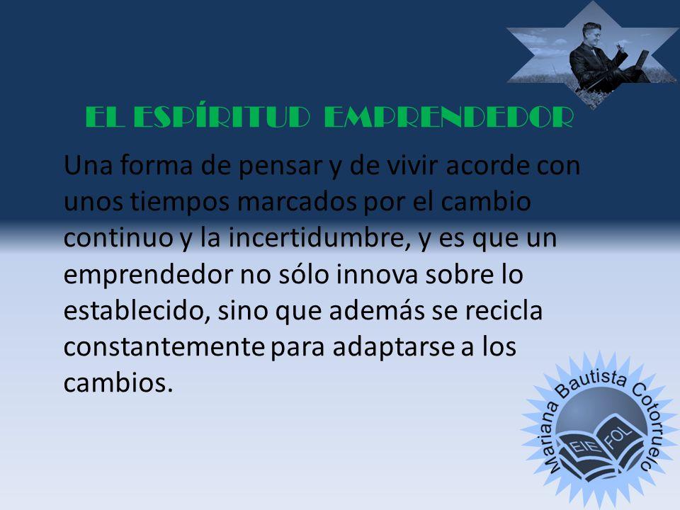 PERCEPCIÓN DE LA REALIDAD, LAS COSAS, PERSONAS DE FORMA DIFERENTE AL RESTO, SIENDO ESTA INNOVADORA.