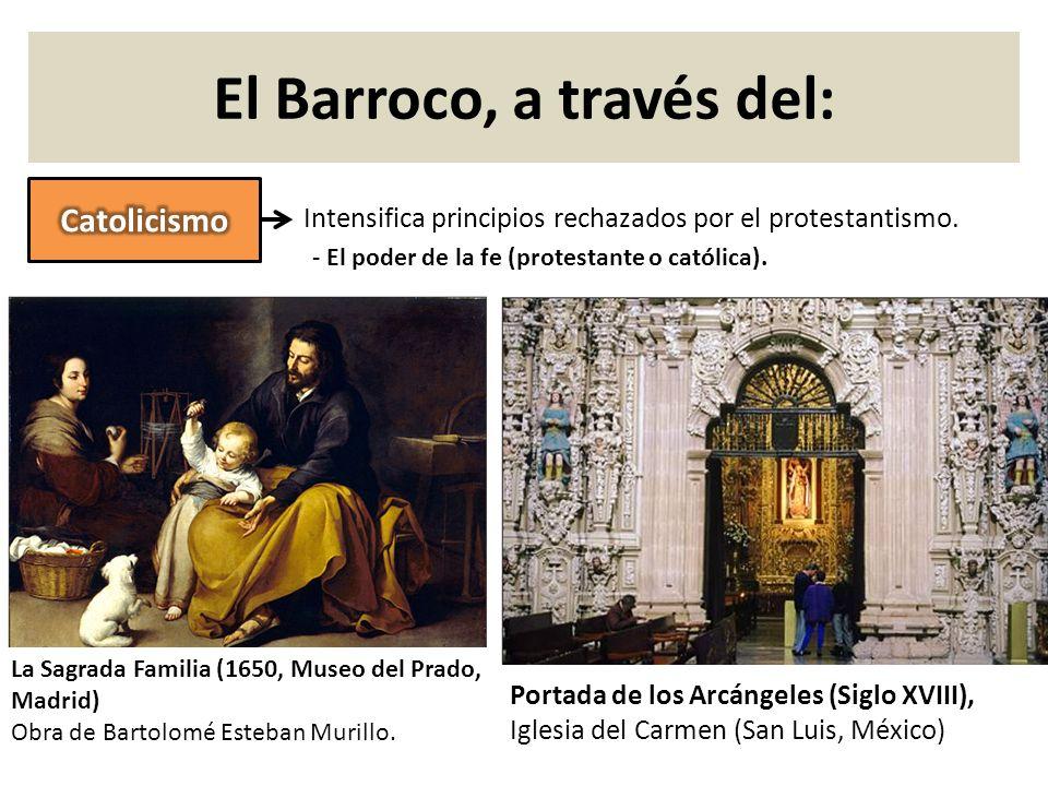 Intensifica principios rechazados por el protestantismo. La Sagrada Familia (1650, Museo del Prado, Madrid) Obra de Bartolomé Esteban Murillo. Portada