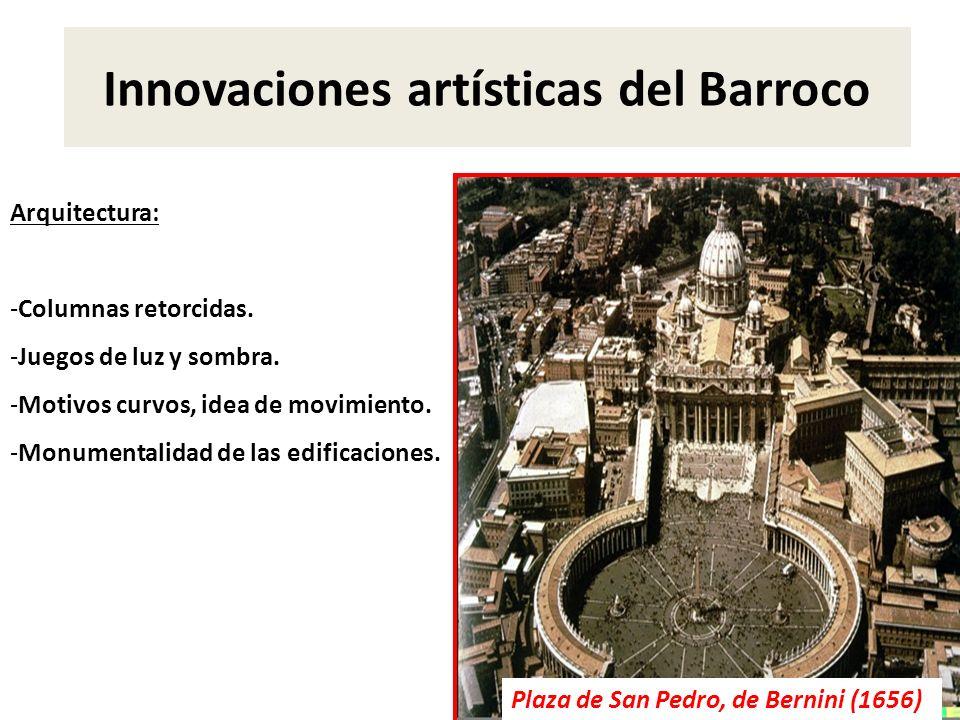 Innovaciones artísticas del Barroco Arquitectura: -Columnas retorcidas. -Juegos de luz y sombra. -Motivos curvos, idea de movimiento. -Monumentalidad