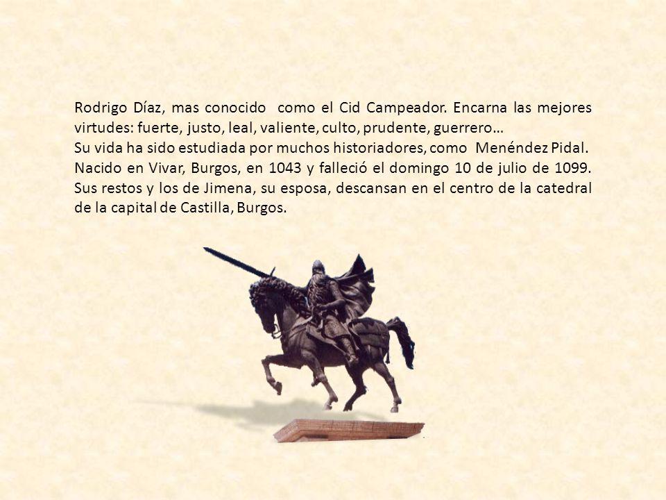 Rodrigo Díaz, mas conocido como el Cid Campeador.