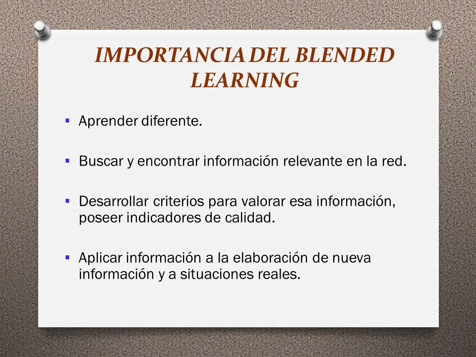 IMPORTANCIA DEL BLENDED LEARNING Aprender diferente.