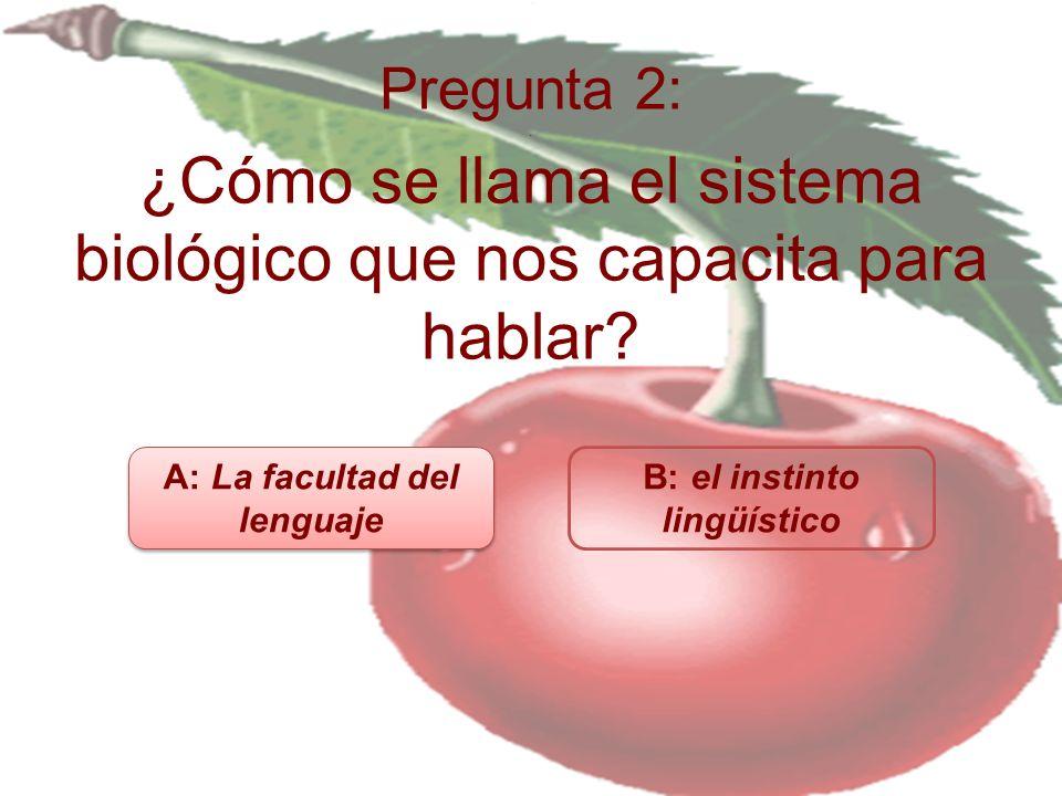 Pregunta 2:.¿Cómo se llama el sistema biológico que nos capacita para hablar.