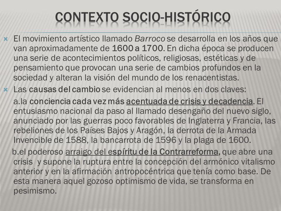 El movimiento artístico llamado Barroco se desarrolla en los años que van aproximadamente de 1600 a 1700.