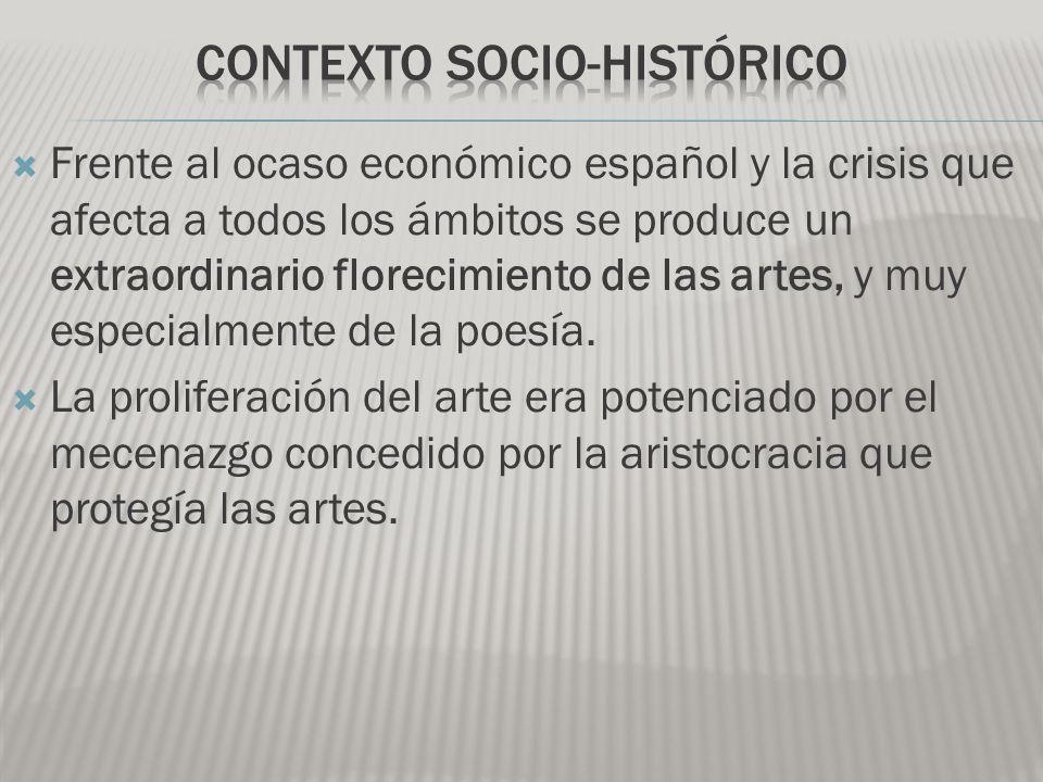 Frente al ocaso económico español y la crisis que afecta a todos los ámbitos se produce un extraordinario florecimiento de las artes, y muy especialmente de la poesía.
