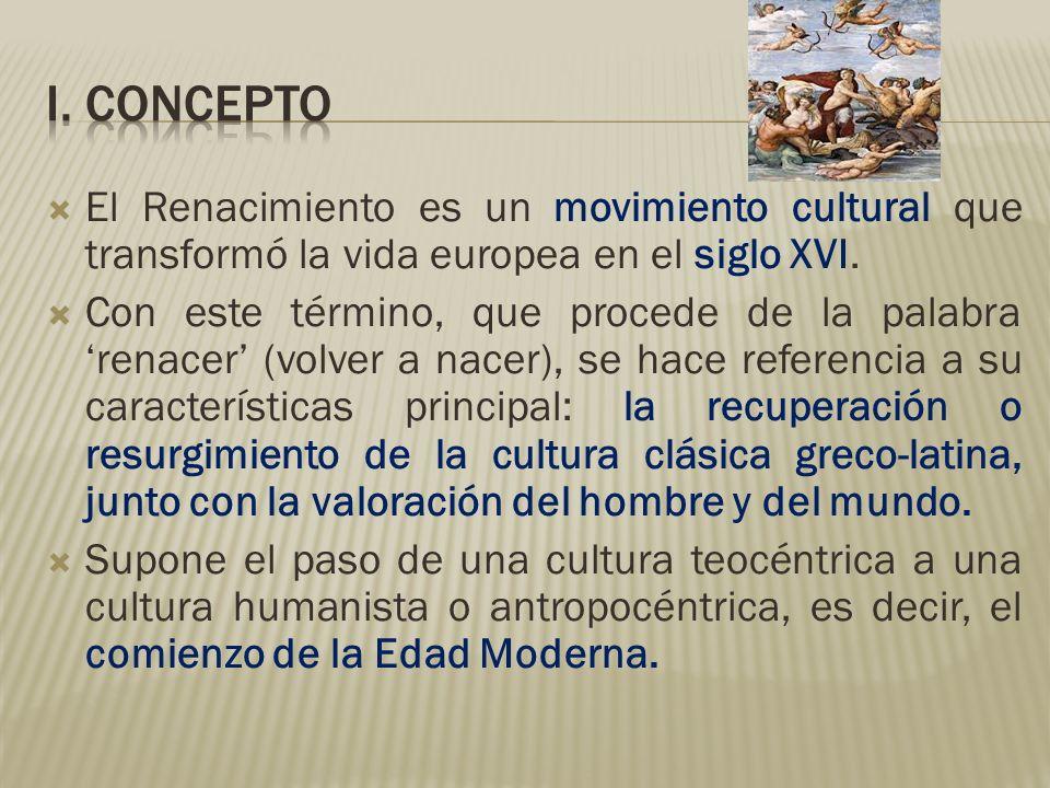 El Renacimiento es un movimiento cultural que transformó la vida europea en el siglo XVI. Con este término, que procede de la palabra renacer (volver