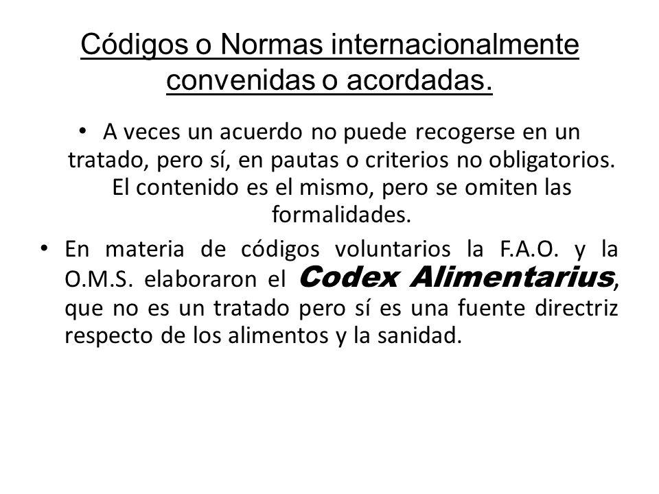 Códigos o Normas internacionalmente convenidas o acordadas. A veces un acuerdo no puede recogerse en un tratado, pero sí, en pautas o criterios no obl