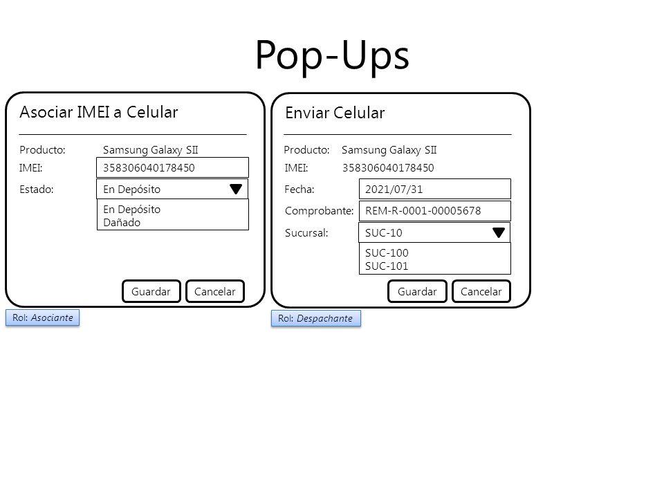 Enviar Celular Producto:Samsung Galaxy SII IMEI: Sucursal: SUC-10 CancelarGuardar SUC-100 SUC-101 Asociar IMEI a Celular Producto:Samsung Galaxy SII IMEI: 358306040178450 Estado: En Depósito CancelarGuardar En Depósito Dañado Pop-Ups Rol: Asociante 358306040178450 Fecha: 2021/07/31 Comprobante: REM-R-0001-00005678 Rol: Despachante