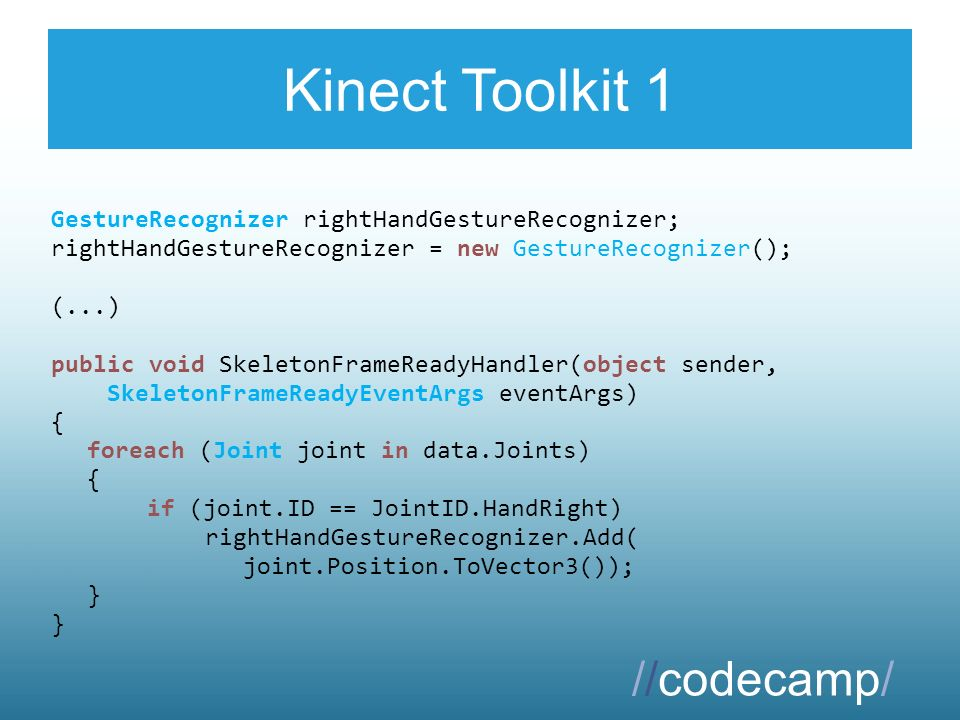 Kinect Toolkit 1 GestureRecognizer rightHandGestureRecognizer; rightHandGestureRecognizer = new GestureRecognizer(); (...) public void SkeletonFrameRe