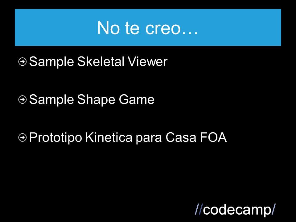 //codecamp/ No te creo… Sample Skeletal Viewer Sample Shape Game Prototipo Kinetica para Casa FOA