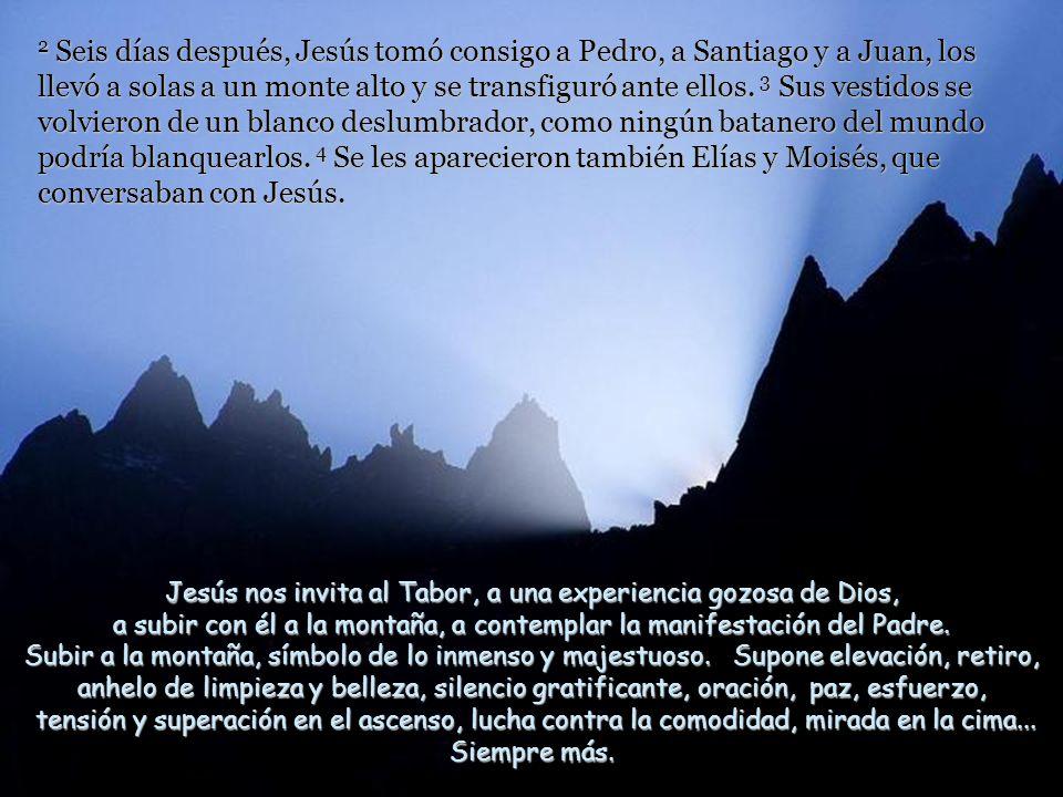 Nada más comenzar el camino de la cruz, Jesús ya nos propone el destino último de este camino: su gloria y la nuestra. Texto:Marcos 9, 2-10. Segundo d