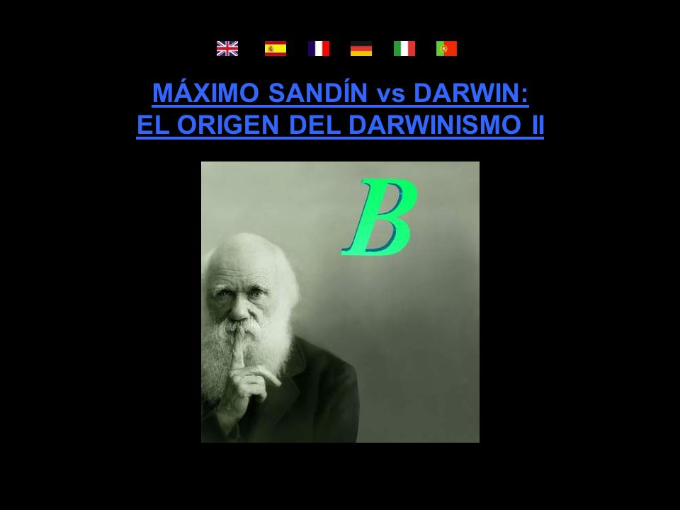 MÁXIMO SANDÍN vs DARWIN: EL ORIGEN DEL DARWINISMO II