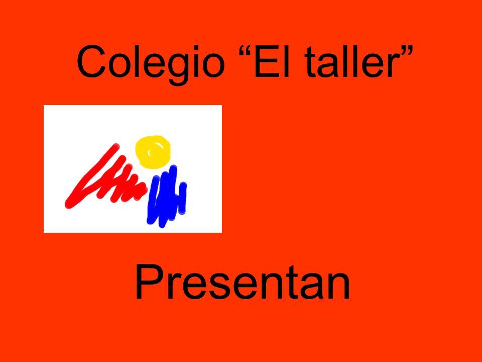 Colegio El taller Presentan