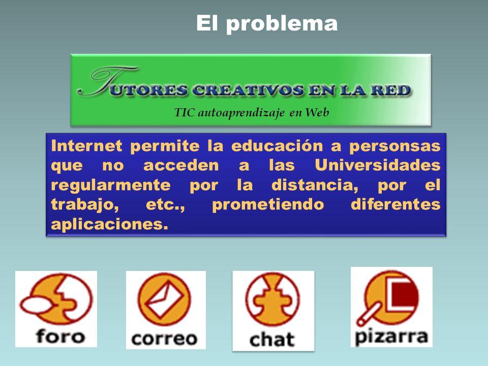 Internet permite la educación a personsas que no acceden a las Universidades regularmente por la distancia, por el trabajo, etc., prometiendo diferent