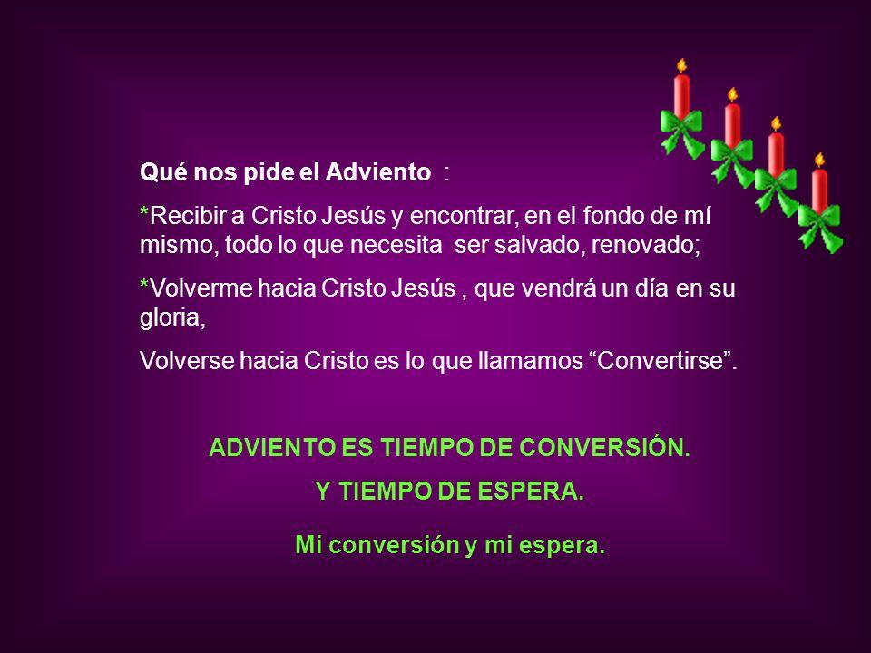 El tiempo de Adviento tiene dos características: 1.es un tiempo de preparación a las solemnidades de Navidad en que se conmemora la primera Venida de