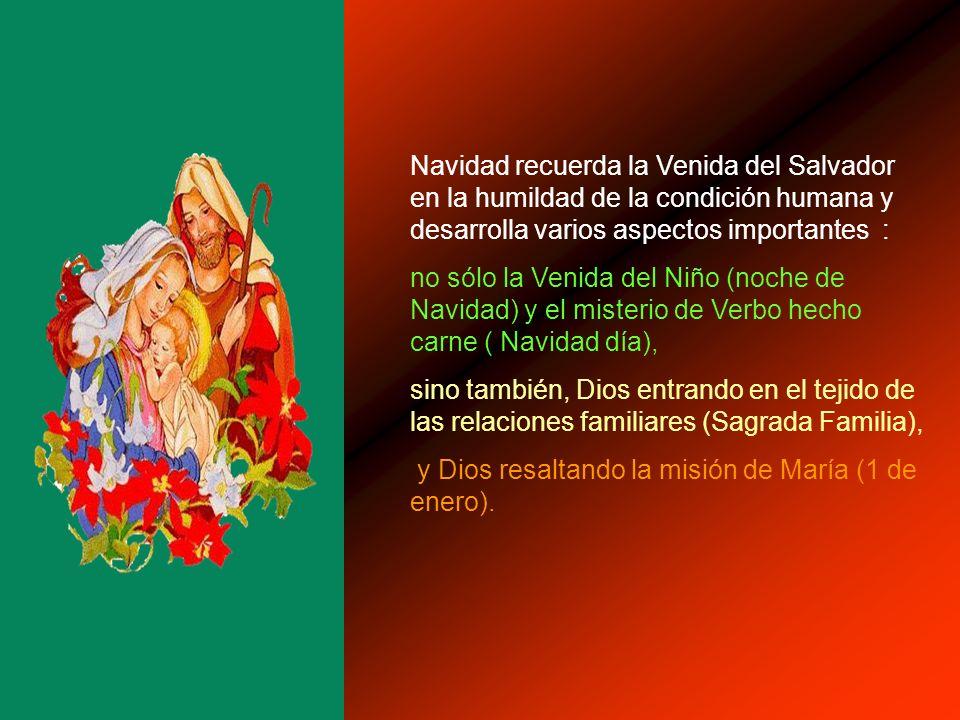 Al tiempo de Adviento seguirán las festividades de Navidad, Epifanía y la evocación del Bautismo de Jesús, que forman un conjunto que podemos llamar la celebración de la Venida del Señor.