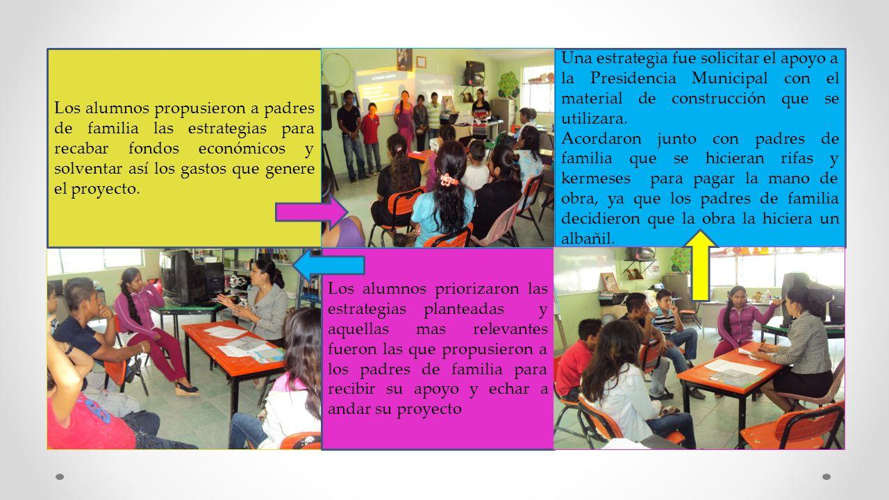Los alumnos propusieron a padres de familia las estrategias para recabar fondos económicos y solventar así los gastos que genere el proyecto. Una estr