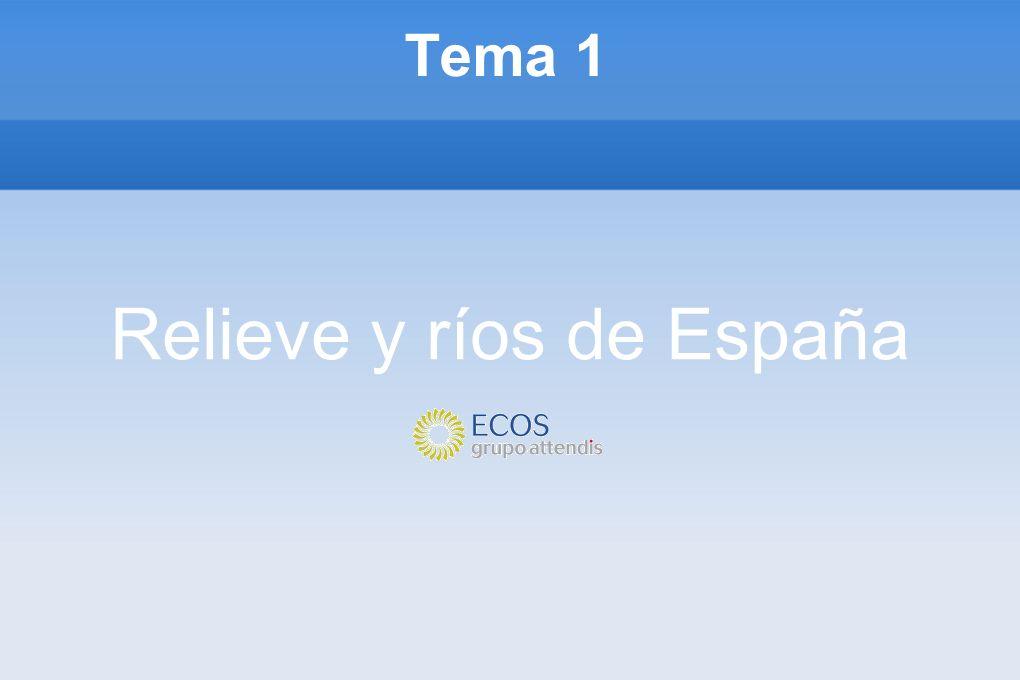 Tema 1 Relieve y ríos de España