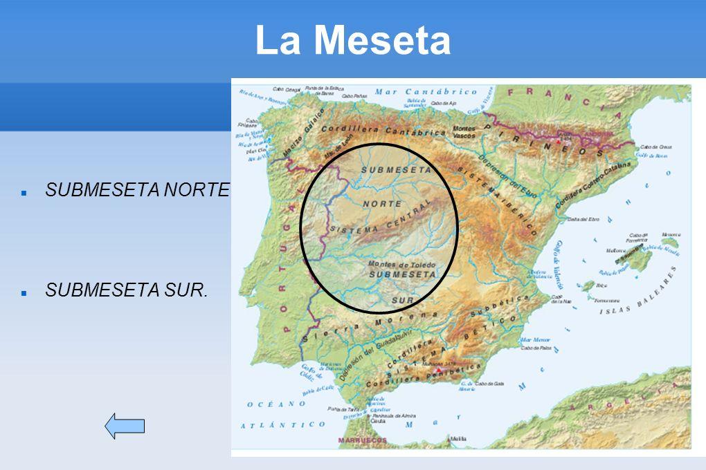 La Meseta SUBMESETA NORTE SUBMESETA SUR.